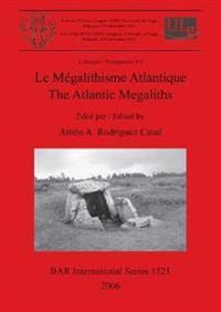 Le Megalithisme Atlantique / The Atlantic Megaliths