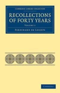Recollections of Forty Years 2 Volume Set Recollections of Forty Years
