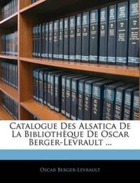 Catalogue Des Alsatica De La Bibliothèque De Oscar Berger-Levrault ...