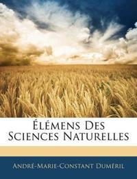 Élémens Des Sciences Naturelles