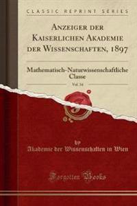 Anzeiger der Kaiserlichen Akademie der Wissenschaften, 1897, Vol. 34
