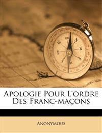 Apologie Pour L'ordre Des Franc-maçons