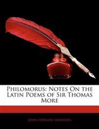 Philomorus: Notes On the Latin Poems of Sir Thomas More