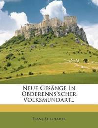 Neue Gesänge In Obderenns'scher Volksmundart...