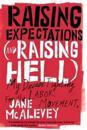 Raising Expectations (and Raising Hell)