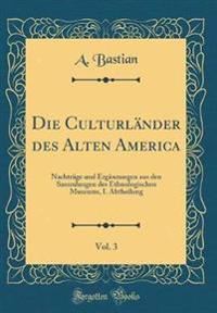 Die Culturla¨nder des Alten America, Vol. 3