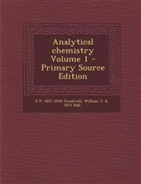 Analytical chemistry Volume 1
