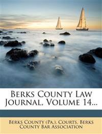 Berks County Law Journal, Volume 14...