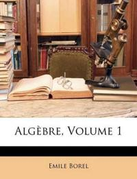 Algèbre, Volume 1