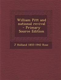 William Pitt and National Revival - Primary Source Edition