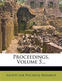 Proceedings, Volume 5...