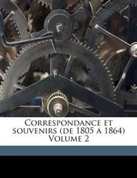 Correspondance et souvenirs (de 1805 a 1864) Volume 2