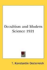 Occultism And Modern Science 1921