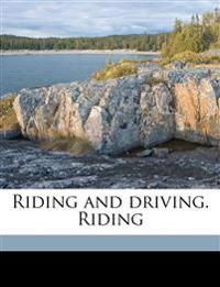 Riding and driving. Riding