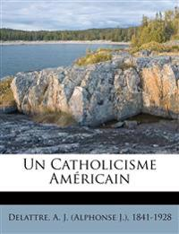 Un Catholicisme Américain