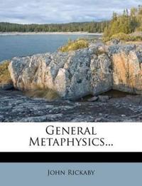 General Metaphysics...