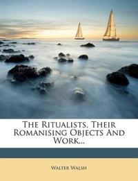 The Ritualists, Their Romanising Objects And Work...