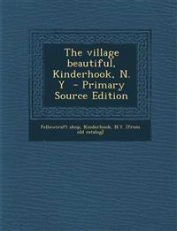 The village beautiful, Kinderhook, N. Y