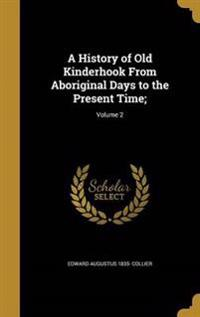 HIST OF OLD KINDERHOOK FROM AB