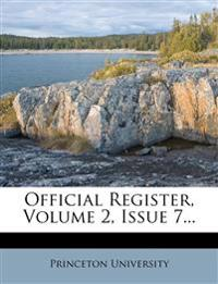 Official Register, Volume 2, Issue 7...