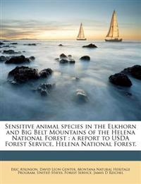 Sensitive animal species in the Elkhorn and Big Belt Mountains of the Helena National Forest : a report to USDA Forest Service, Helena National Forest