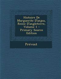 Histoire De Marguerite D'anjou, Reine D'angleterre, Volume 1