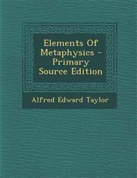 Elements Of Metaphysics - Primary Source Edition