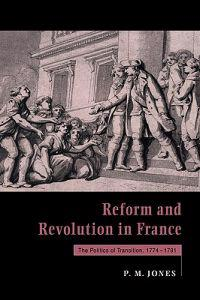 Reform and Revolution in France, 1774-1791