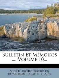 Bulletin Et Mémoires ..., Volume 10...