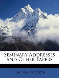 Seminary Addresses and Other Papers