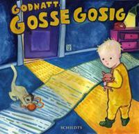 Godnatt, Gosse Gosig
