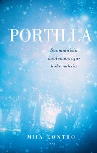 Portilla – Suomalaisia kuolemanrajakokemuksia