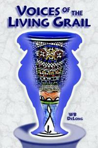 Voices Of The Living Grail