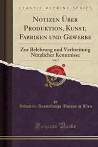 Notizen Über Produktion, Kunst, Fabriken und Gewerbe, Vol. 2