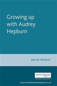 Growing Up With Audrey Hepburn