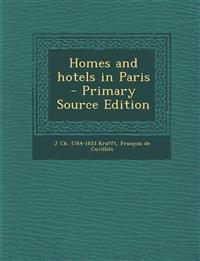 Homes and hotels in Paris  - Primary Source Edition