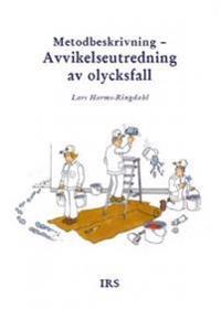 Metodbeskrivning : avvikelseutredning av olycksfall - Lars Harms-Ringdahl pdf epub