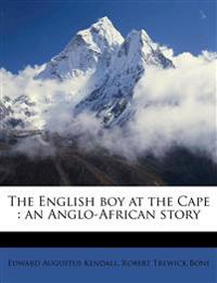 The English boy at the Cape : an Anglo-African story