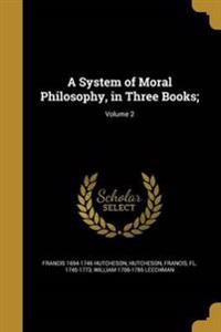 SYSTEM OF MORAL PHILOSOPHY IN