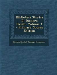 Biblioteca Storica Di Diodoro Siculo, Volume 1 - Primary Source Edition