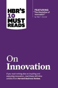 """Hbrs 10 must reads on innovation (with featured article """"the discipline of"""