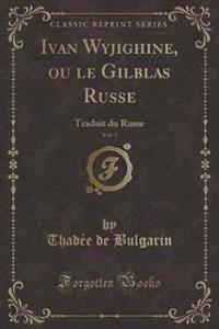Ivan Wyjighine, ou le Gilblas Russe, Vol. 3