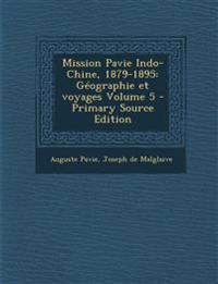 Mission Pavie Indo-Chine, 1879-1895: Géographie et voyages Volume 5