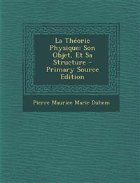 La Théorie Physique: Son Objet, Et Sa Structure