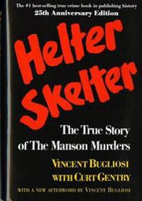 Helter Skelter: The True Story of the Manson Murders the True Story of the Manson Murders