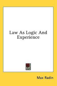 Law As Logic and Experience