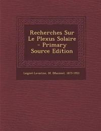 Recherches Sur Le Plexus Solaire - Primary Source Edition