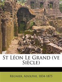 St Léon Le Grand (ve Siècle)