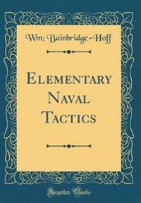 Elementary Naval Tactics (Classic Reprint)
