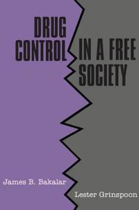 Drug Control in a Free Society
